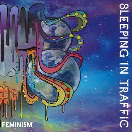 Sleeping In Traffic - Feminism (2017) 320 kbps