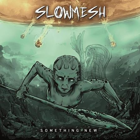 Slowmesh - Something New (2017) 320 kbps