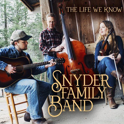 Snyder Family Band - The Life We Know (2017) 320 kbps