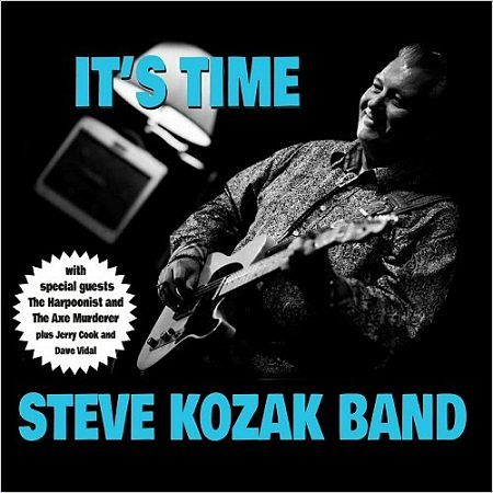 Steve Kozak Band - It's Time (2017) 320 kbps