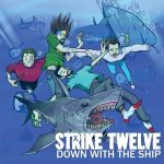 Strike Twelve – Down with the Ship (2017) 320 kbps