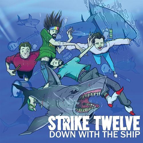 Strike Twelve - Down with the Ship (2017) 320 kbps