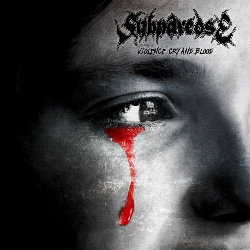 Subnarcose - Violence, Cry and Blood (2017) 320 kbps