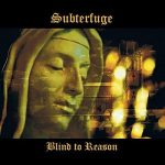 Subterfuge – Blind To Reason (2017) 320 kbps