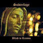 Subterfuge – Blind To Reason (2017) 320 kbps
