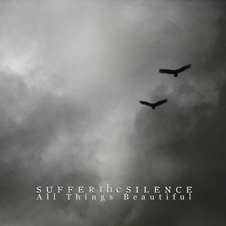 Suffer the Silence - All Things Beautiful (2017) 320 kbps
