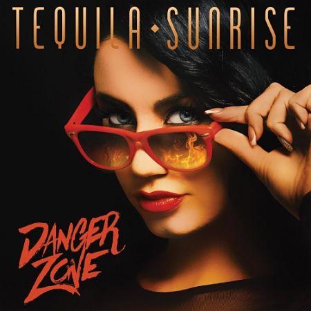 Tequila Sunrise - Danger Zone (2017)