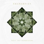 Thanartist – Face The Hurricane (2017) 320 kbps