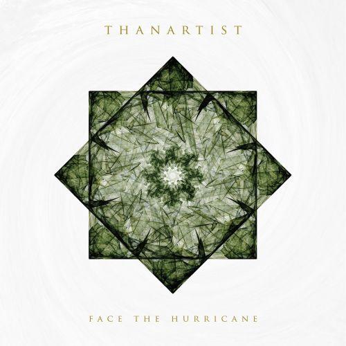 Thanartist - Face The Hurricane (2017) 320 kbps