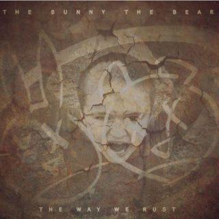 The Bunny the Bear - The Way We Rust (2017) 320 kbps