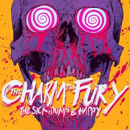 The Charm The Fury - The Sick, Dumb & Happy (2017) 320 kbps