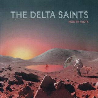 The Delta Saints - Monte Vista (2017) 320 kbps