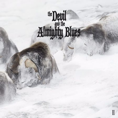 The Devil And The Almighty Blues - II (2017) 320 kbps