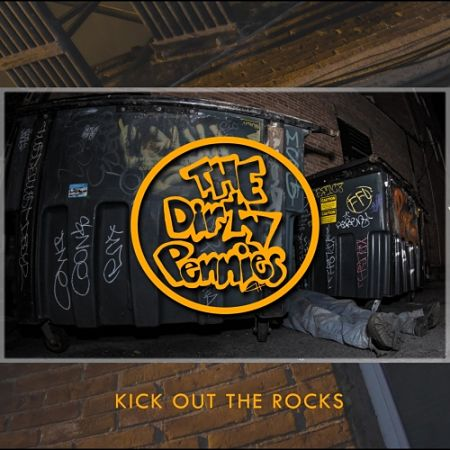 The Dirty Pennies - Kick Out the Rocks (2017) 320 kbps