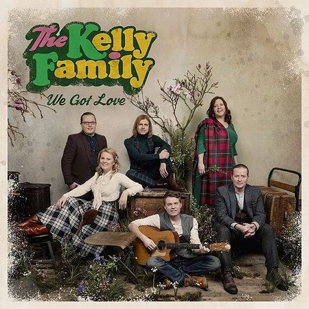 The Kelly Family - We Got Love (Deluxe Edition) (2017) 320 kbps