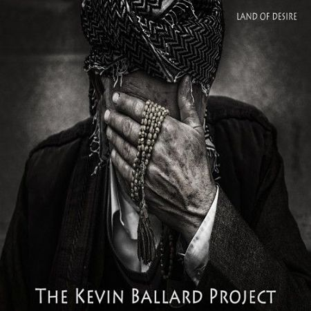 The Kevin Ballard Project - Land of Desire (2017) 320 kbps