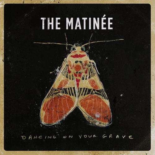 The Matinee - Dancing On Your Grave (2017) 320 kbps