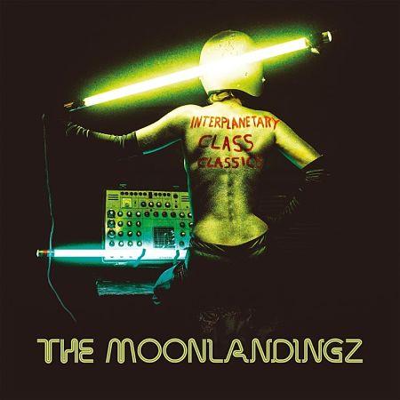 The Moonlandingz - Interplanetary Class Classics (2017) 320 kbps