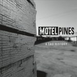 The Motel Pines – A Sad History (2017) 320 kbps