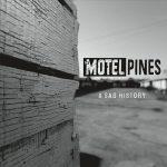 The Motel Pines – A Sad History (2017) 320 kbps