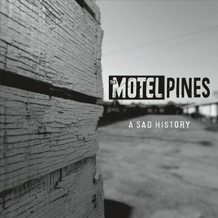 The Motel Pines - A Sad History (2017) 320 kbps