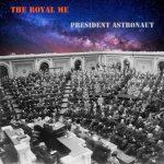 The Royal Me – President Astronaut (2017) 320 kbps