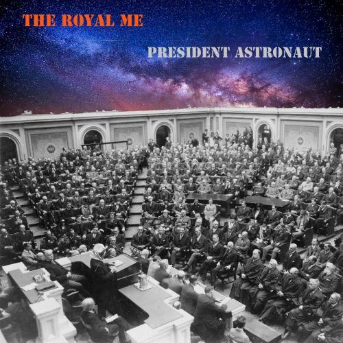 The Royal Me - President Astronaut (2017) 320 kbps