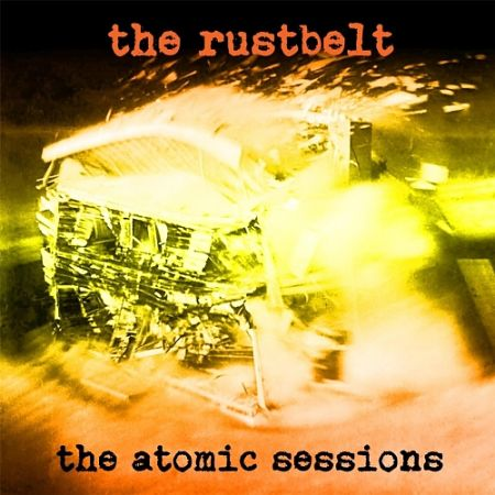 The Rustbelt - The Atomic Sessions (2017) 320 kbps