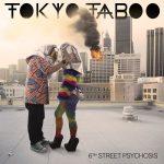 Tokyo Taboo – 6th Street Psychosis (2017) 320 kbps