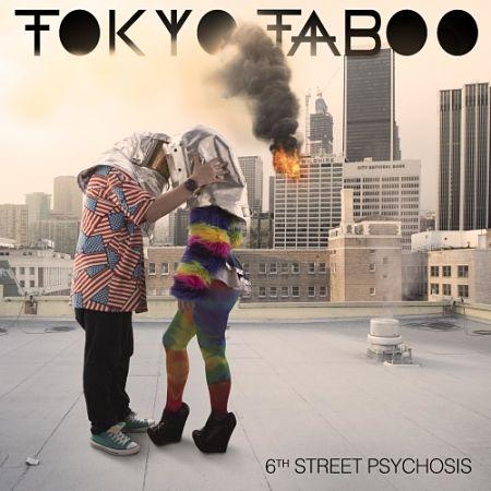 Tokyo Taboo - 6th Street Psychosis (2017) 320 kbps