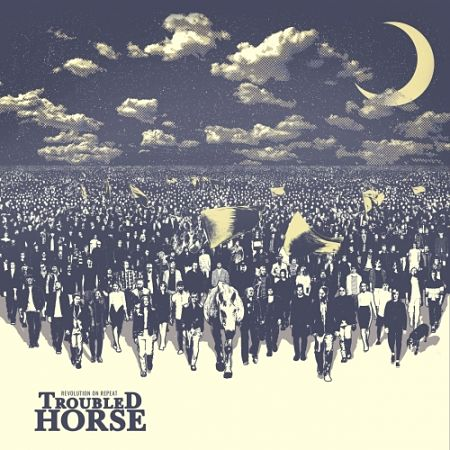 Troubled Horse - Revolution on Repeat (2017) 320 kbps
