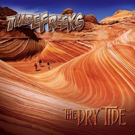 Tubefreeks - The Dry Tide (2017)