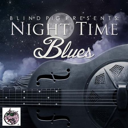 Various Artists - Blind Pig Presents: Night Time Blues (2016)
