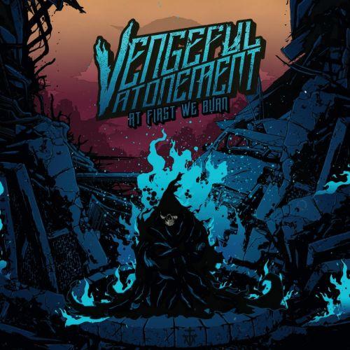 Vengeful Atonement - At First We Burn (2017) 320 kbps