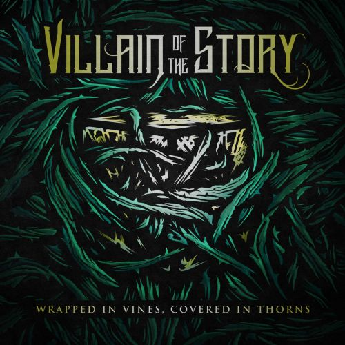 Villain of the Story - Wrapped in Vines, Covered in Thorns (2017) 320 kbps