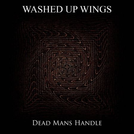 Washed Up Wings - Dead Mans Handle (2017) 320 kbps