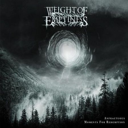 Weight Of Emptiness - Anfractuous Moments For Redemption (2017)
