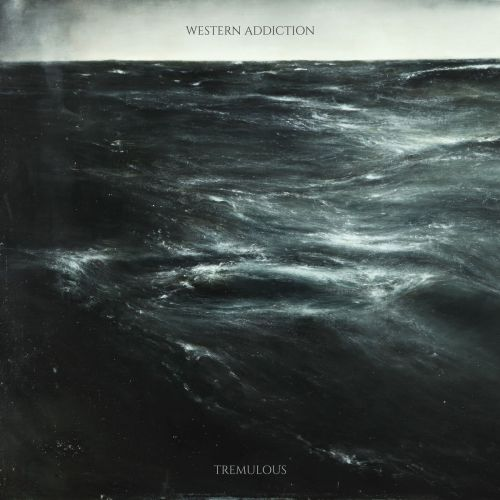 Western Addiction - Tremulous (2017) 320 kbps