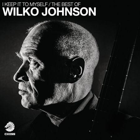 Wilko Johnson - I Keep It To Myself: The Best Of (2017) 320 kbps