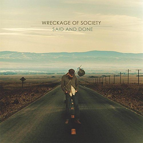Wreckage of Society - Said and Done (2017) 320 kbps