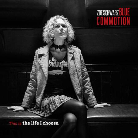Zoe Schwarz Blue Commotion - This Is The Life I Choose (2017) 320 kbps