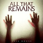 All That Remains – Safe House and Madness (2 New Singles) 320 kbps