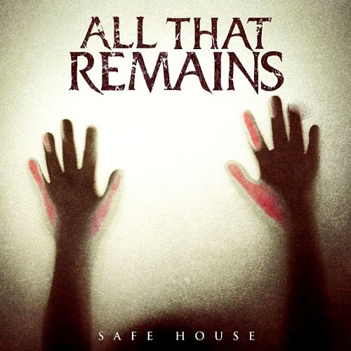 All That Remains - Safe House and Madness (2 New Singles) 320 kbps