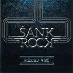 Šank Rock – Nekaj Več (2017) 320 kbps