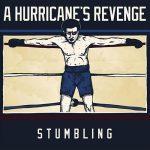 A Hurricane's Revenge – Stumbling (2017) 320 kbps