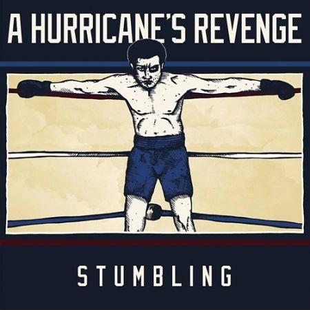 A Hurricane's Revenge - Stumbling (2017) 320 kbps