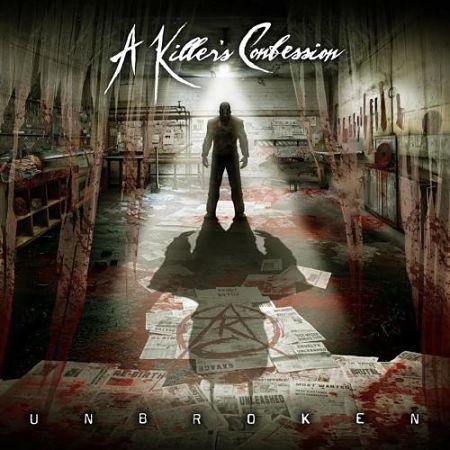 A Killers Confession - Unbroken (2017) 320 kbps