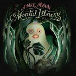Aimee Mann – Mental Illness (2017) 320 kbps