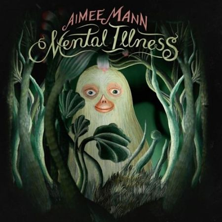 Aimee Mann - Mental Illness (2017) 320 kbps