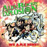 Alien Rockin' Explosion – We A.R.E Here!! (2017) 320 kbps